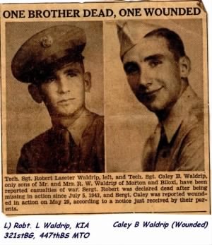 Caley Waldrip, B-26 Radio/Gunner (Left Brother R Laseter Waldrip, KIA 5 July'44 321st