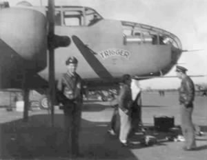 B-25 TRIGGER S/Sgt Noble flew over the Atlantic in her, also shot-down in her.