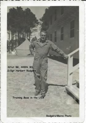 Herbert E Rodgers, S/Sgt in the 321st BG, 448th BS, Columbia or Walterboro AAB, SC